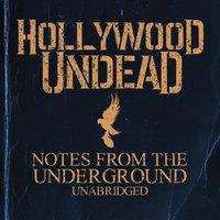 Széljegyzetek - Hollywood Undead – Notes From The Underground (2013)
