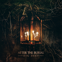 A pokolnál is mélyebbre - After The Burial - Dig Deep (2016)