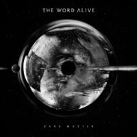 Világos, hogy sötét! - The Word Alive - Dark Matter (2016)