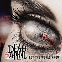 Svéd lovecore - Dead By April - Let The World Know (2014)