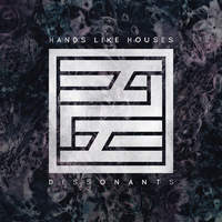 Emocionálisan a fényes jövő felé - Hands Like Houses - Dissonants (2016)
