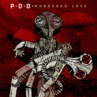 Nosztalgia kisujjból - P. O. D. - Murdered Love (2012)