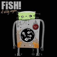 Úszkálnak a halak - Fish! - A világ végén (EP, 2012)