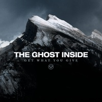 Kiütéses győzelem - The Ghost Inside - Get What You Give (2012)