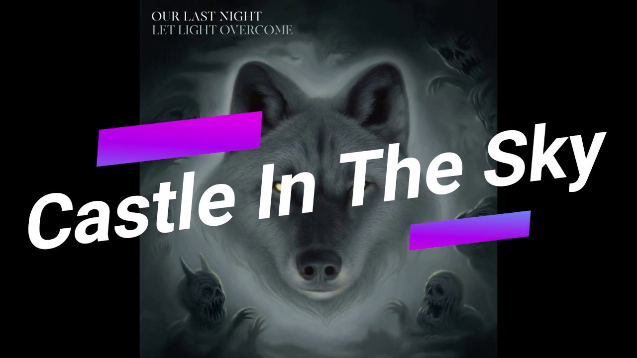 Klip: Our Last Night - Castle In The Sky