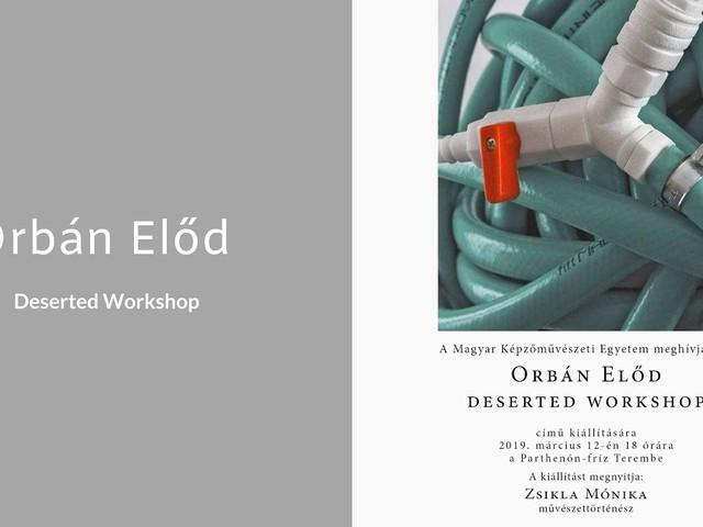 Orbán Előd – Deserted workshop