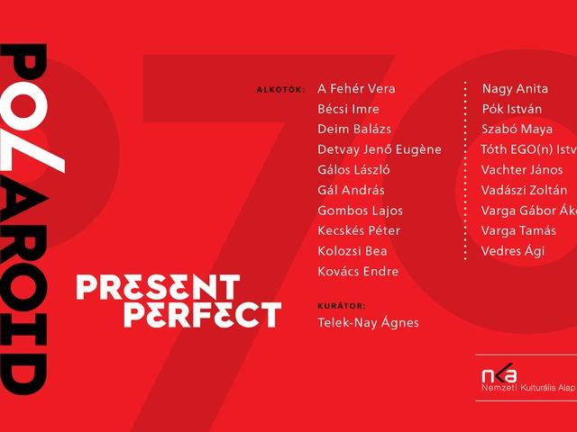 Polaroid70 - Present Perfect / Befejezett jelen