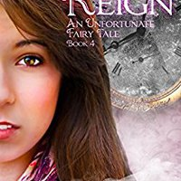 {* EXCLUSIVE *} Reign (An Unfortunate Fairy Tale Book 4). palace hechas thirsty portals Traktory Kills designed quiera