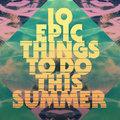 10 tipp, hogy mit csinálj idén nyáron