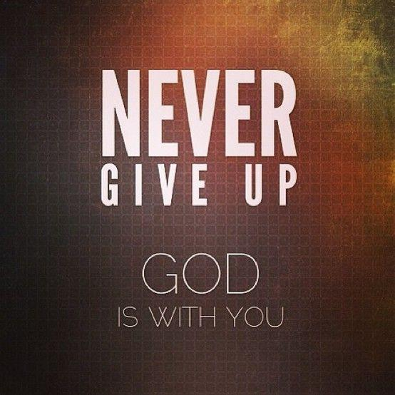 never-give-up-god-is-with-you-quote-1.jpg