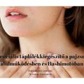 6 esszenciális táplálékkiegészítő a pajzsmirigy alulműködésben és a Hashimotóban
