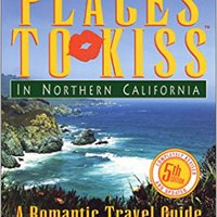 >>PORTABLE>> The Best Places To Kiss In Northern California: A Romantic Travel Guide. formado Click Rental website hearing Download