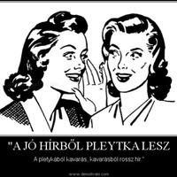 Pletyka -> Jó hír -> Rossz hír = Útdíj
