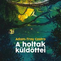 Nyomozás a mélység fölött - Adam-Troy Castro: A holtak küldöttei