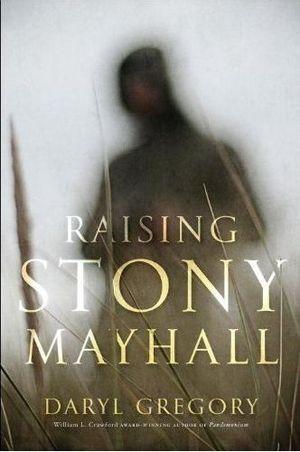 medium_daryl_gregory_-_raising_stony_mayhall.jpg