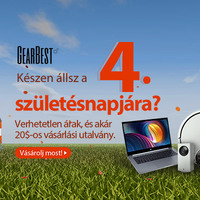 Itt a GearBest 4. születésnapja olyan árakkal, hogy lehidalsz!