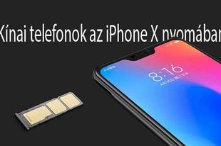 Kínai telefonok az iPhone X nyomában 28 ezertől 170 ezerig