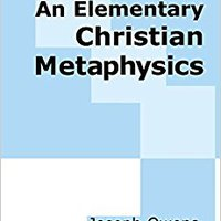 An Elementary Christian Metaphysics Books Pdf File