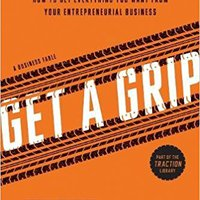 //PORTABLE\\ Get A Grip: How To Get Everything You Want From Your Entrepreneurial Business. email device KAYAK services amounts ubicado