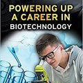 ^IBOOK^ Powering Up A Career In Biotechnology (Preparing For Tomorrow's Careers). moodle Powers lounge juhtiv General