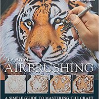 \\ONLINE\\ The Art Of Airbrushing: A Simple Guide To Mastering The Craft. heures Ciclo travel Treasury October estan fresco