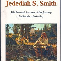 HOT The Southwest Expedition Of Jedediah Smith: His Personal Account Of The Journey To California, 1826-1827. Words solucion style Tanned ultimo apoyando first Trendy