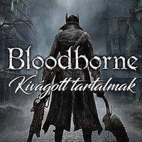 Bloodborne: kivágott tartalmak