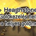 Hearthstone - Goldkezelés helyesen, azaz a helyes goldmenedzsment