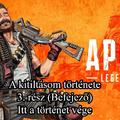 Apex Legends - A kitiltásom története 3. rész (Befejező rész, itt a végkifejlet!)