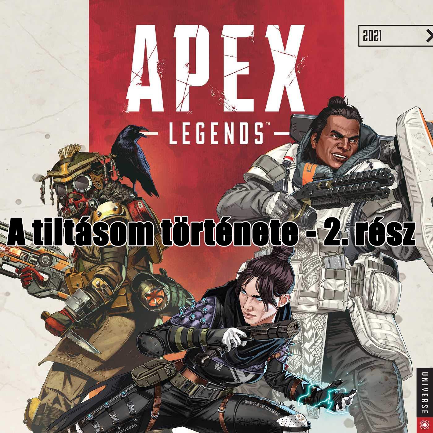 Apex Legends – A kitiltásom története – 2. rész