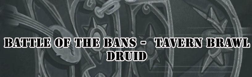Hearthstone -  Battle of the Bans (Druid, Tavern Brawl)
