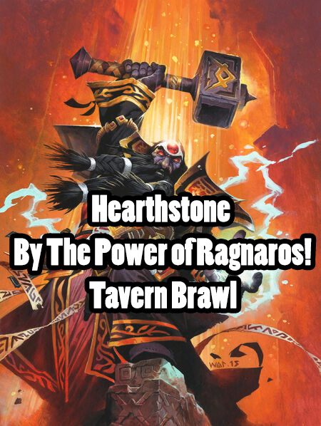 Hearthstone - By The Power of Ragnaros (Tavern Brawl)
