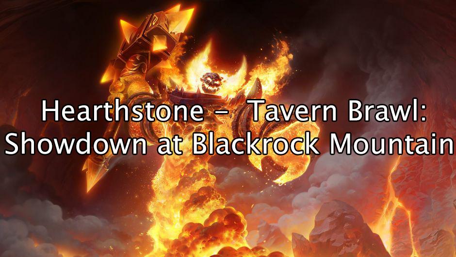 Hearthstone -  Showdown at BlackRock Mountain (Tavern Brawl)