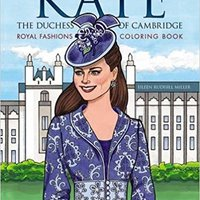 Kate, The Duchess Of Cambridge Royal Fashions Coloring Book (Dover Fashion Coloring Book) Free Download