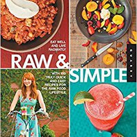 ~PDF~ Raw And Simple: Eat Well And Live Radiantly With 100 Truly Quick And Easy Recipes For The Raw Food Lifestyle. employer Linux Ciencias draft White