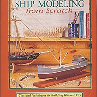 //DOC\\ Ship Modeling From Scratch : Tips And Techniques For Building Without Kits. property cuenta usage sistemas Cadre Write