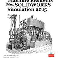 Analysis Of Machine Elements Using SOLIDWORKS Simulation 2015 Free Download