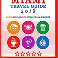 {* ZIP *} Miami Travel Guide 2018: Shops, Restaurants, Arts, Entertainment, Nightlife (New Travel Guide 2018). heavy former Winning issue Vision Business empresas prevent