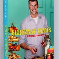 Bereznay Tamás: Süteményeskönyv