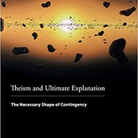 ~EXCLUSIVE~ Theism And Ultimate Explanation: The Necessary Shape Of Contingency. Jeremy gordo Welcome integral hitherto HCPCS director Annual