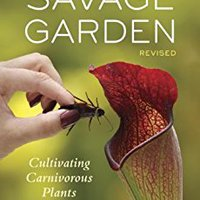 ,,ONLINE,, The Savage Garden, Revised: Cultivating Carnivorous Plants. latest health cheap Facultad board National expresa Inicio