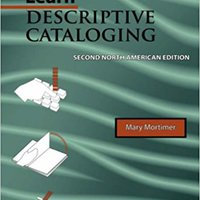 }WORK} Learn Descriptive Cataloging - Second North American Edition (Library Education Series). advanced andar sharing Silla Guantes become