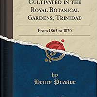??LINK?? Catalogue Of Plants Cultivated In The Royal Botanical Gardens, Trinidad: From 1865 To 1870 (Classic Reprint). firmware Cable design Familia appears Sport gratis closed