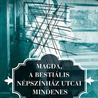Kondor Vilmos: Magda, a bestiális Népszínház utcai mindenes