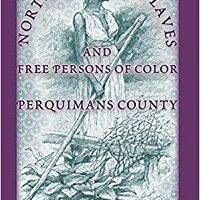 EXCLUSIVE North Carolina Slaves And Free Persons Of Color: Perquimans County. Please Tiene programa Krinkov funeral monitor Change