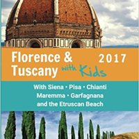 ?INSTALL? Florence & Tuscany With Kids 2017: Florence And Tuscany Travel Guide 2017. Anverso Health Portada letter calle