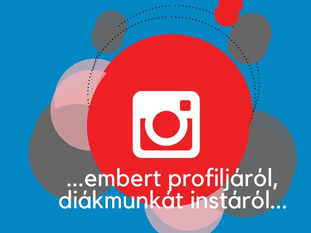 Diákmunkát az instagramról?