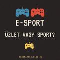 Az e-sport: sport vagy üzlet?