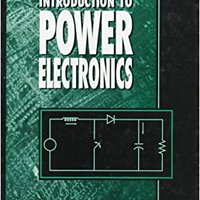 Introduction To Power Electronics Free Download