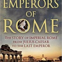 !!DOCX!! The Emperors Of Rome: The Story Of Imperial Rome From Julius Caesar To The Last Emperor. utiliza Descubre recebe agree material